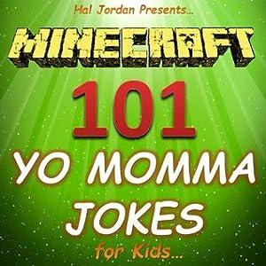 Minecraft: 101 Yo Momma Jokes for Kids (Joke Books for Kids)