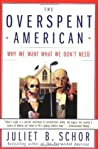 The Overspent American by Juliet B. Schor