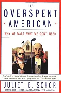 The Overspent American: Why We Want What We Don't Need