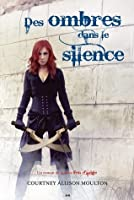 Des Ombres dans le Silence (Angelfire #3)