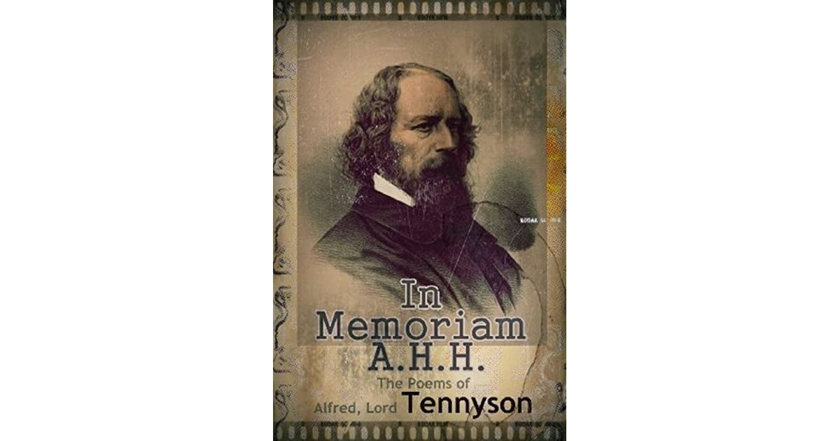 The Poems of Alfred, Lord Tennyson : In Memoriam A.H.H. by ...