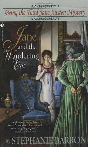 Jane and the Wandering Eye by Stephanie Barron