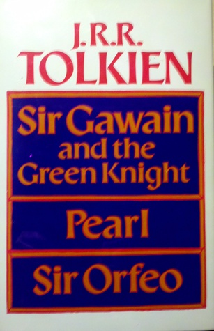Sir Gawain and the Green Knight/Pearl/Sir Orfeo by Unknown