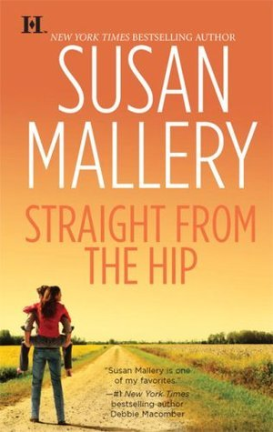 Susan Mallery - Lone Star Sisters 3 - Straight from the Hip