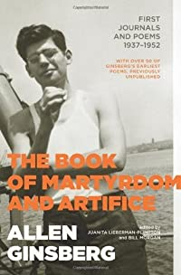 The Book of Martyrdom and Artifice: First Journals and Poems, 1937-1952