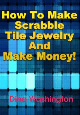 How To Make Scrabble Tile Jewelry and Make Money!