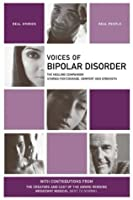 Voices of Bipolar Disorder: The Healing Companion: Stories for Courage, Comfort and Strength (Voices Of series)
