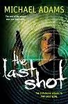 Download ebook The Last Shot by Michael Adams