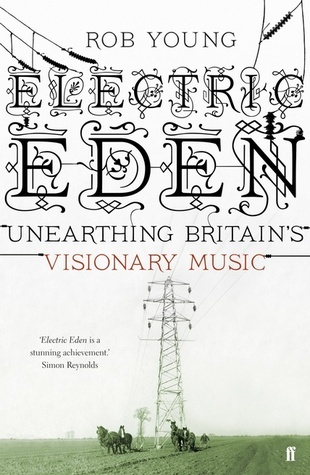 Electric-Eden-Unearthing-Britain-s-Visionary-Music