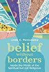Belief without Borders by Linda A. Mercadante