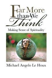 Far More Than We Think: Making Sense of Spirituality