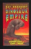 Dinosaur Empire (Ray Bradbury Presents, #5)