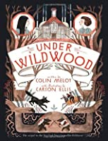Under Wildwood. by Colin Meloy