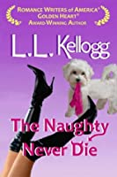 The Naughty Never Die (Seduction series, #2)