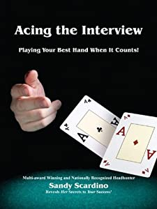 Acing the Interview: Playing Your Best Hand When It Counts!