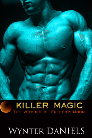 Killer Magic (The Witches of Freedom Moon, #2)
