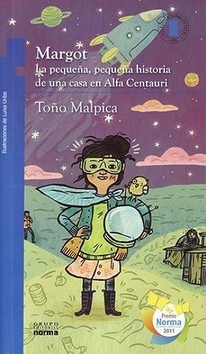 <EPUB> ✻ Margot -La pequeña, pequeña historia de una casa en Alfa Centauri  Author Antonio Malpica – Plummovies.info