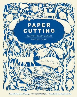 Paper Cutting: Contemporary Artists, Timeless Craft