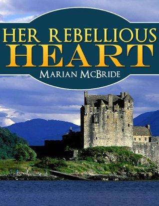 Her Rebellious Heart