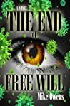 The End of Free Will