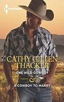 One Wild Cowboy & A Cowboy to Marry (Texas Legacies: The McCabes)