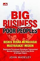 Big Business, Poor People: Bisnis Besar Menguasai Masyarakat Miskin (Manajemen)