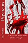 Papercuts:  The Accidental Killer, The Final Chapter