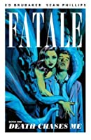 Fatale, Vol. 1: Death Chases Me