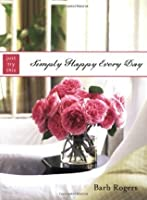 Simply Happy Every Day (Just Try This)