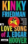 The Love Song of J. Edgar Hoover (Kinky Friedman, #9)