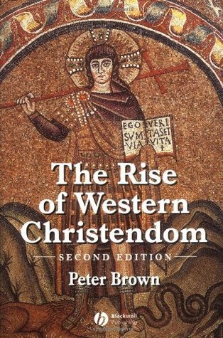 The Rise of Western Christendom. Triumph and Diversity, A