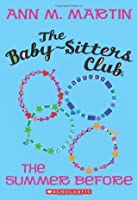 The Summer Before (The Baby-Sitters Club, #0)