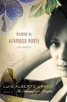 Rumbo al Hermoso Norte: A Novel