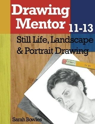 Drawing Mentor 11-13- Still Life, Landscape & Portrait Drawing