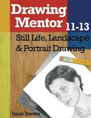 Drawing Mentor 11-13- Still Life, Landscape & Portrait Drawing