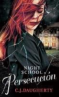 Persecución (Night School, #3)