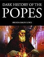 Dark History of the Popes (Dark Histories)