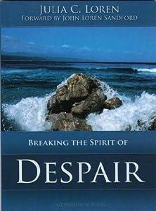 Breaking the Spirit of Despair