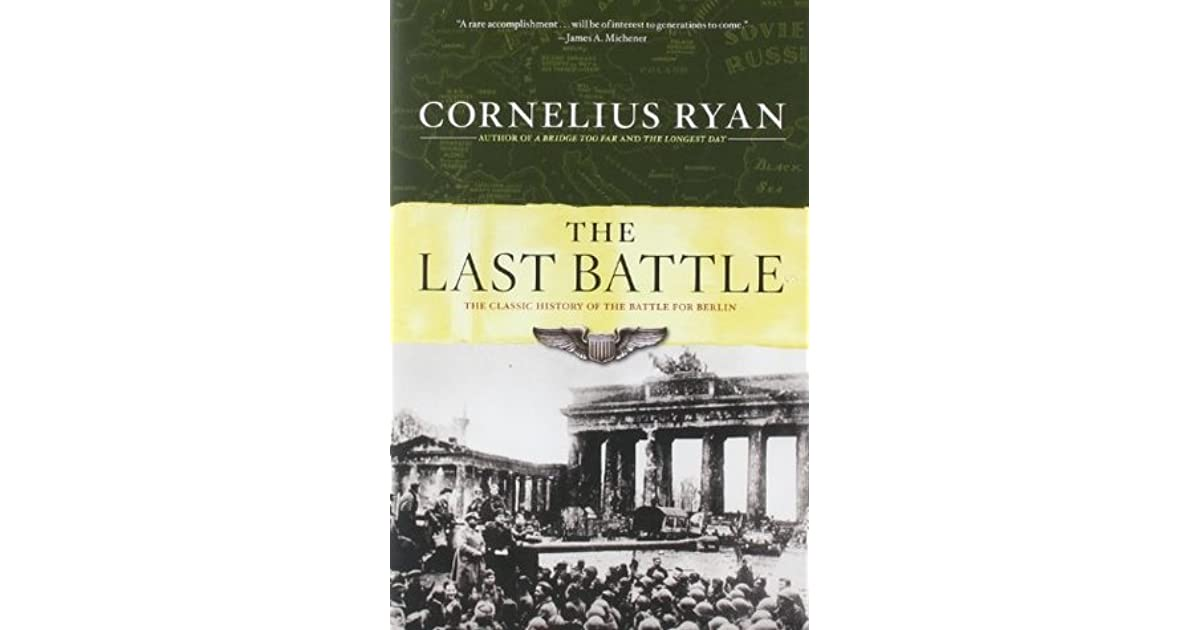 The Last Battle: The Classic History of the Battle for