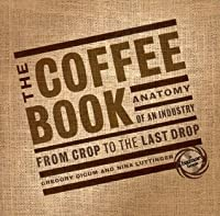 The Coffee Book: Anatomy of an Industry from the Crop to the Last Drop