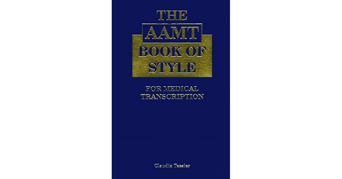 the aamt book of style for medical transcription