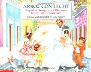Arroz con leche: canciones y ritmos populares de América Latina Popular Songs and Rhymes From Latin America