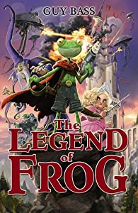 The Legend of Frog (The Legend of Frog, #1)