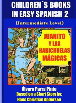 Children´s Books In Easy Spanish 2: Juanito y las habichuelas mágicas (Spanish Reader For Kids Of All Ages!)