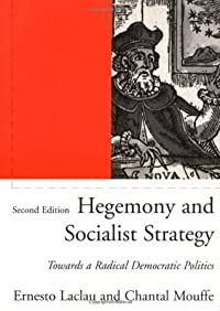 Hegemony and Socialist Strategy: Towards a Radical Democratic Politics