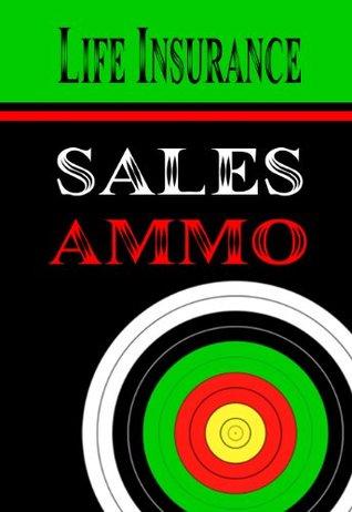 Life Insurance Sales Ammo