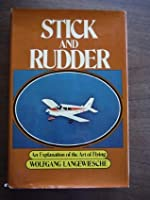 Stick and Rudder - an Explanation of the Art of Flying (An Explanation of the Art of Flying)