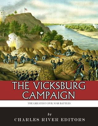The Greatest Civil War Battles: The Vicksburg Campaign