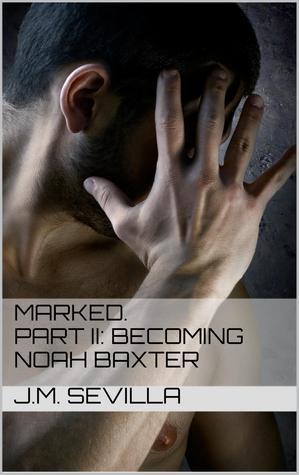 Becoming Noah Baxter (Marked, #2)