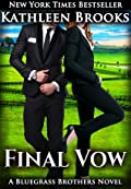 Final Vow (Bluegrass Brothers, #6)